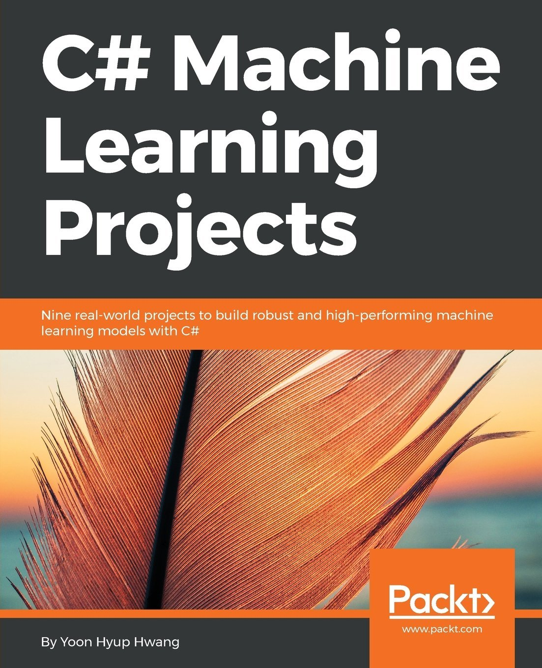 C  Machine Learning Projects  Nine Real World Projects To Build Robust And High Performing Machine Learning Models With C   English Edition