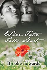 When Fate Falls Short Kindle Edition