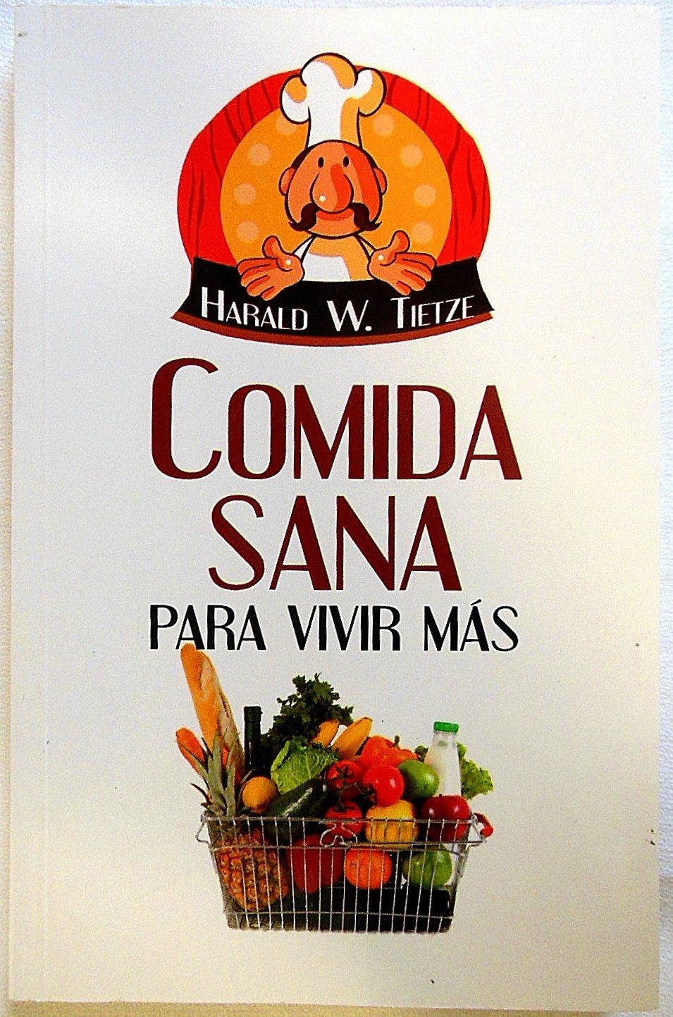 Comida sana. Para vivir mas (Spanish Edition): Harald W ...