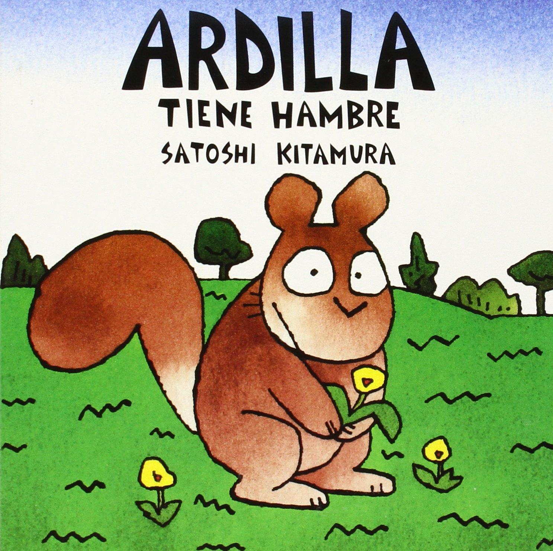 Ardilla tiene hambre (Spanish) Board book – January 1, 1998