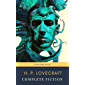 The Complete Fiction of H. P. Lovecraft: At the Mountains of Madness, The Call of Cthulhu: The Case of Charles Dexter Ward, The Shadow over Innsmouth, ...