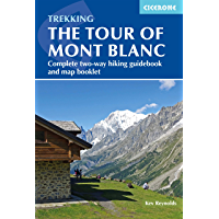 Trekking the Tour of Mont Blanc: Complete two-way hiking guidebook and map booklet (Cicerone Trekking Guides) (English Edition)