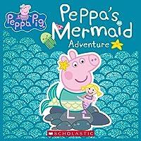 Peppa's Mermaid Adventure (Peppa Pig)