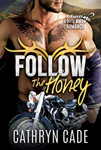 FOLLOW THE HONEY: Sweet&Dirty BBW MC Romance Series Book 4 (Sweet & Dirty BBW MC Romance)