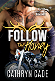 FOLLOW THE HONEY (Sweet & Dirty BBW Romance Book 4)