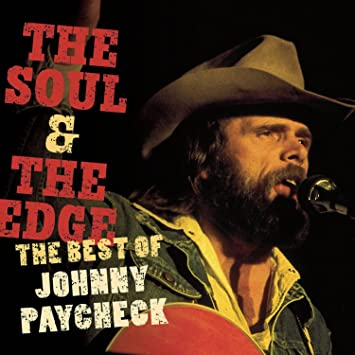 Johnny Paycheck The Soul The Edge The Best Of Johnny Paycheck