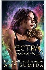Spectra: A Cynical Superhero Kindle Edition