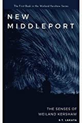 New Middleport: The Senses of Weiland Kershaw (The Weiland Kershaw Series, Book 1) Kindle Edition