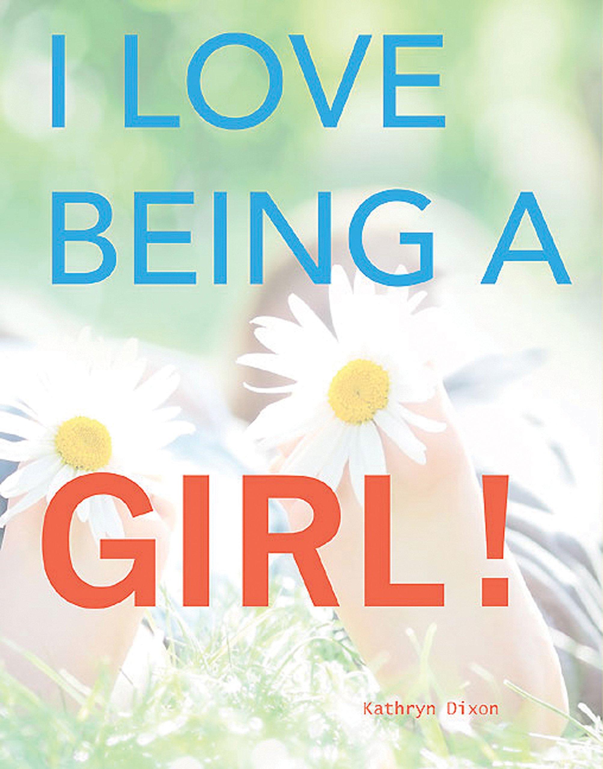Read Online I Love Being a Girl pdf epub