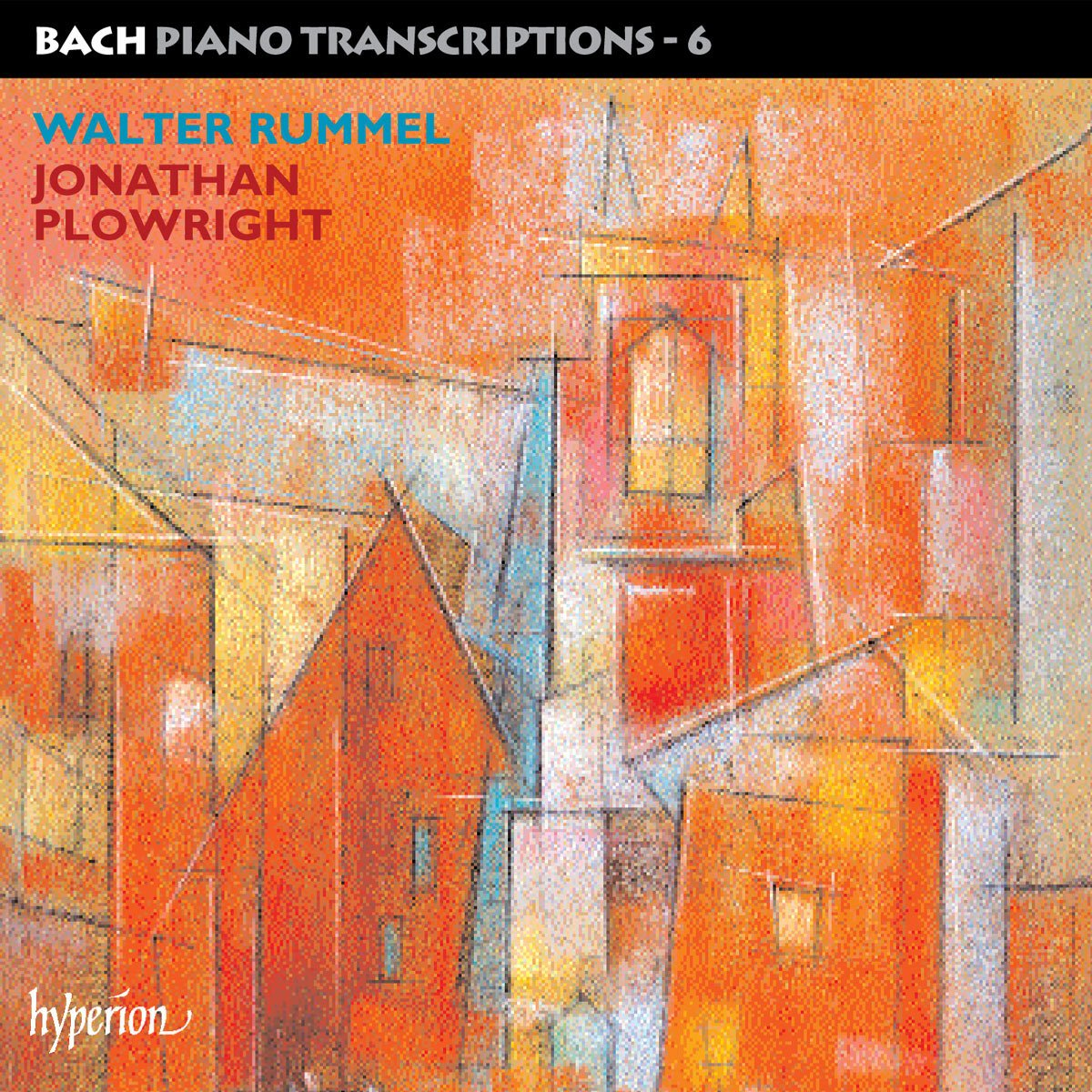 Bach Piano Transcriptions, Vol. 6: Walter Rummel by HYPERION