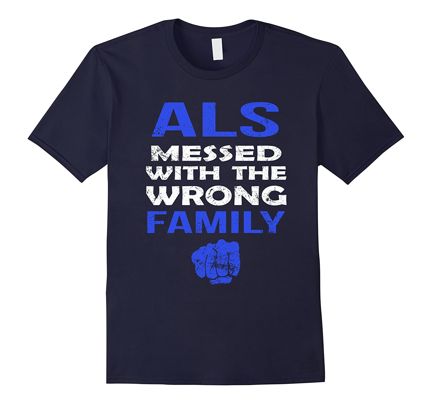 ALS messed with wrong family t shirt-CL