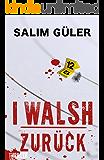 I WALSH - Zurück: Thriller