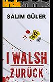 I WALSH - Zurück: (Ein Peter Walsh) Thriller