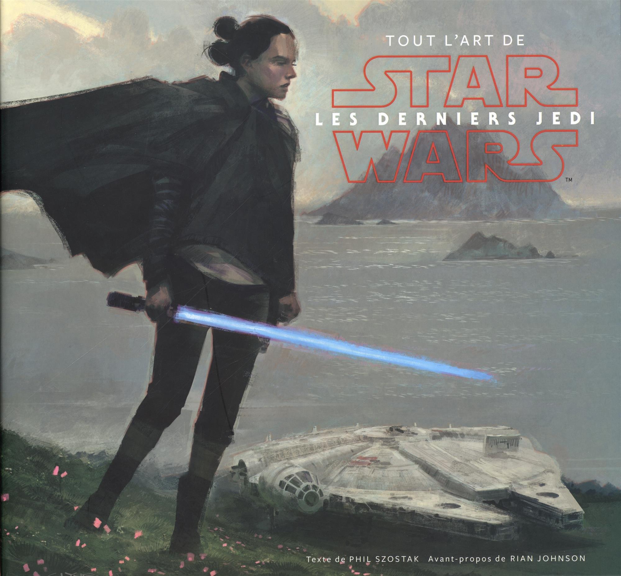 Tout l'Art de Star Wars - Les derniers Jedi