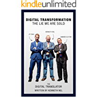 Digital Transformation - The Lie We Are Sold