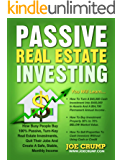 Passive Real Estate Investing: How Busy People Buy 100% Passive, Turn-Key Real Estate Investments, Quit Their Jobs And Create A Safe, Stable, Monthly Income (English Edition)
