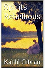 Spirits Rebellious Kindle Edition