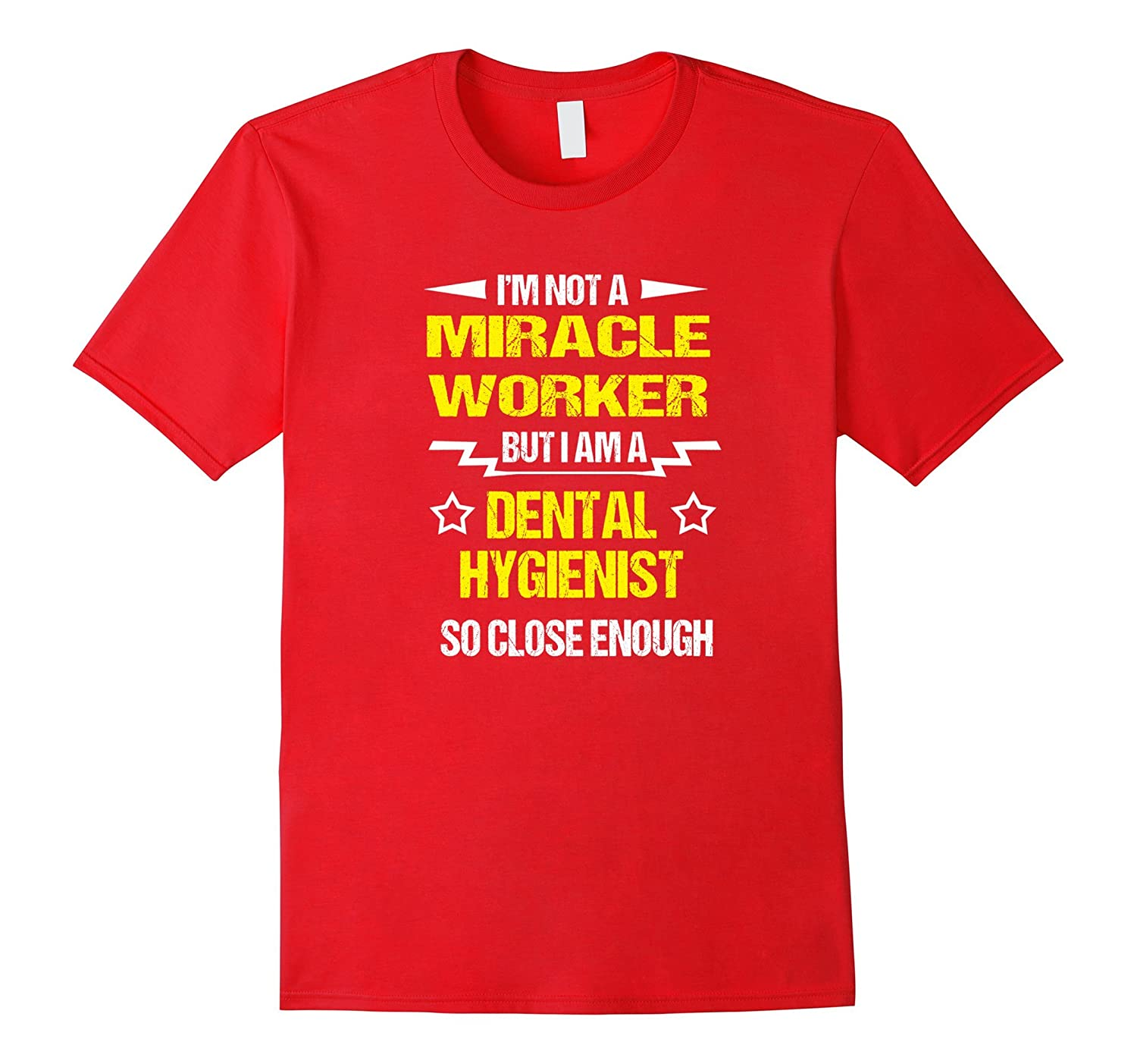 Not a Miracle but a Dental Hygienist Funny Job T-Shirt-TJ