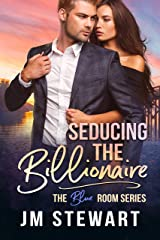 Seducing the Billionaire (The Blue Room Book 1) Kindle Edition