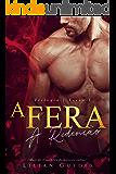 A FERA: A Redenção: (Trilogia - Livro 1)