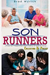 Son Runners: . . . Press on Toward the High Calling of God in Christ Kindle Edition