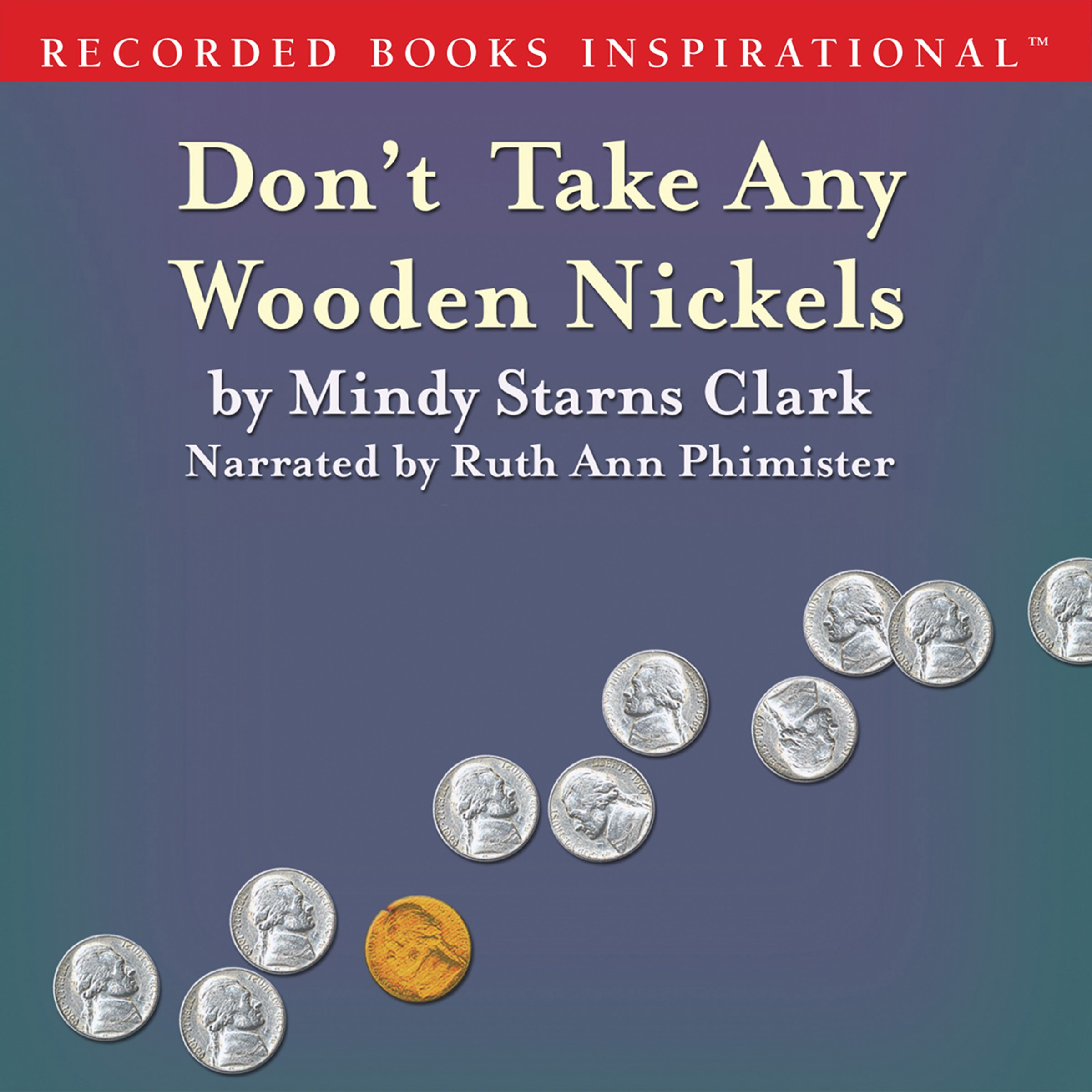 Don't Take Any Wooden Nickels: The Million Dollar Mysteries, Book 2