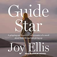 Guide Star: A Gripping and Emotional Roller-Coaster of a Novel About Love, Life, and Not Giving Up