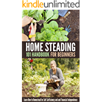 Homesteading 101 Handbook for Beginners: Learn How to Homestead for Self Sufficiency and and Financial Independence (English Edition)