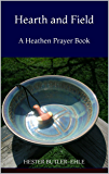 Hearth and Field: A Heathen Prayer Book