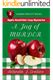 A Jug of Murder (Apple HomiCider Cozy Mysteries Book 2)