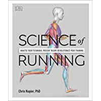 Science of Running: Analyse your Technique, Prevent Injury, Revolutionize your Training