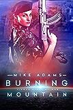 Burning Mountain (Fierce Girls at War Book 16)
