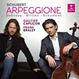 Arpeggione : Sonates pour violoncelle & piano de Schubert, Debussy, Britten, Schumann