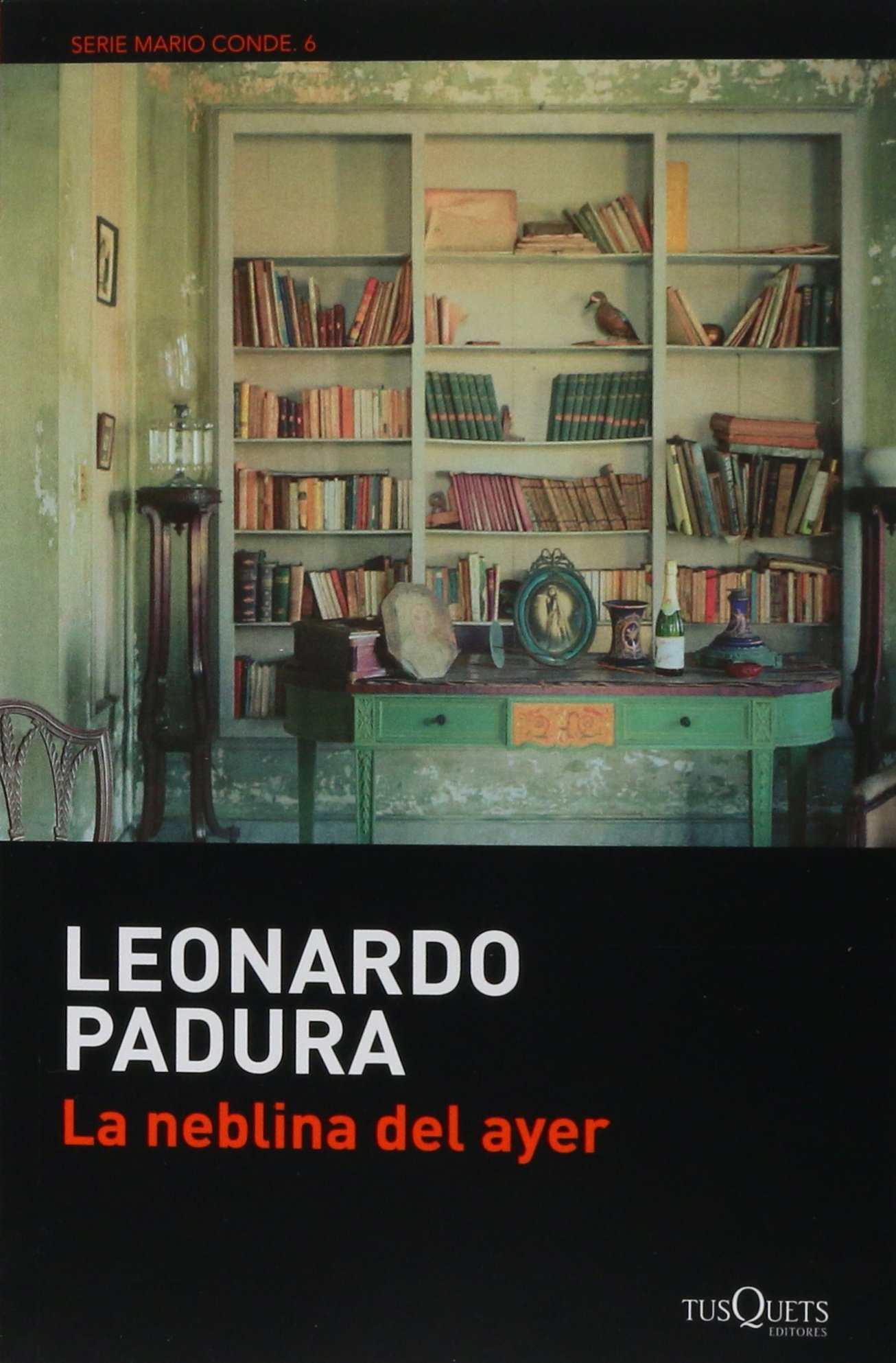 La neblina del ayer (Spanish Edition): Leonardo Padura: 9786074218817:  Amazon.com: Books