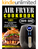 Air Fryer Cookbook #2019-2020: 1001 Quick and Delicious Air Fryer Recipes for Smart People on a Budget