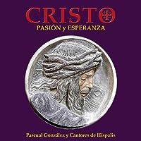 Cristo. Pasión Y Esperanza. (Edición Aumentada 2CD+DVD+LIBRO)