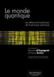 Le monde quantique - Les débats philosophiques de la physique quantique
