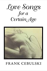 Love Songs for a Certain Age Kindle Edition