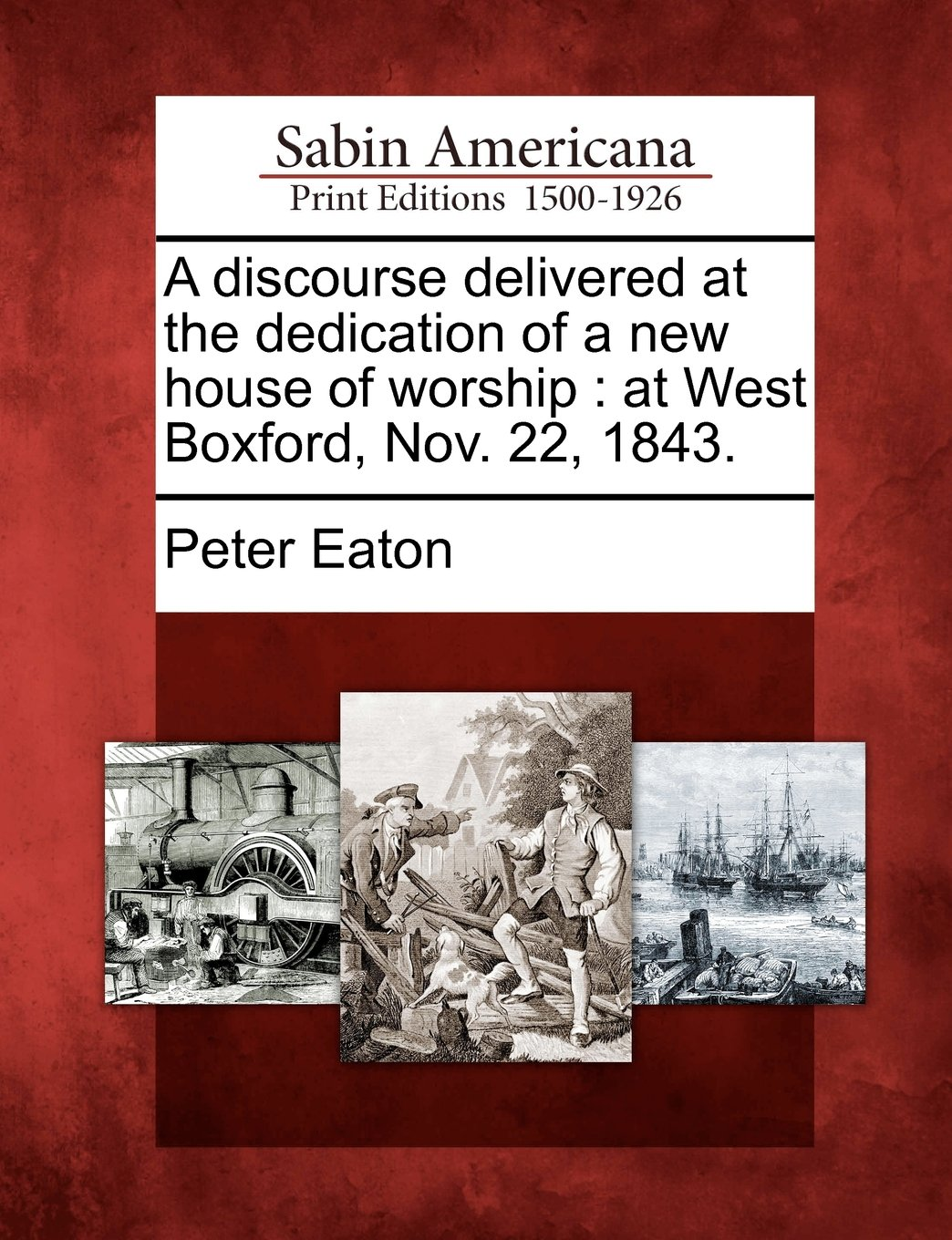 A discourse delivered at the dedication of a new house of worship: at West Boxford, Nov. 22, 1843. ebook
