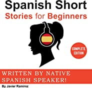 Spanish Short Stories for Beginners: A Great Way to Build a Basic Spanish Vocabulary with Amazing Stories and Fun Exercises.