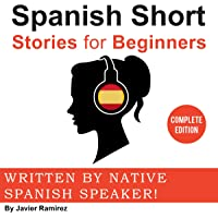 Spanish Short Stories for Beginners: A Great Way to Build a Basic Spanish Vocabulary with Amazing Stories and Fun…