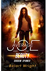 Average Joe and the Beauty: Shadow Spinner (An Average Joe Extraordinary Tale Book 2) Kindle Edition