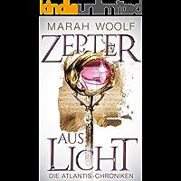 Zepter aus Licht (AtlantisChroniken 1) (German Edition)