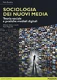 Sociologia dei nuovi media. Teoria sociale e pratiche mediali digitali