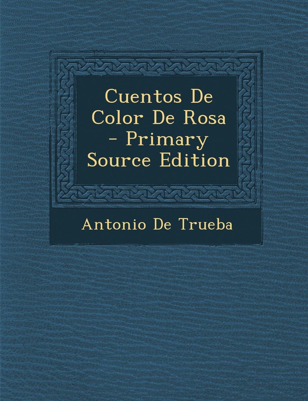 Download Cuentos De Color De Rosa - Primary Source Edition (Spanish Edition) ebook