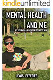 Mental Health and Me: My Journey and How I'm Going to Win
