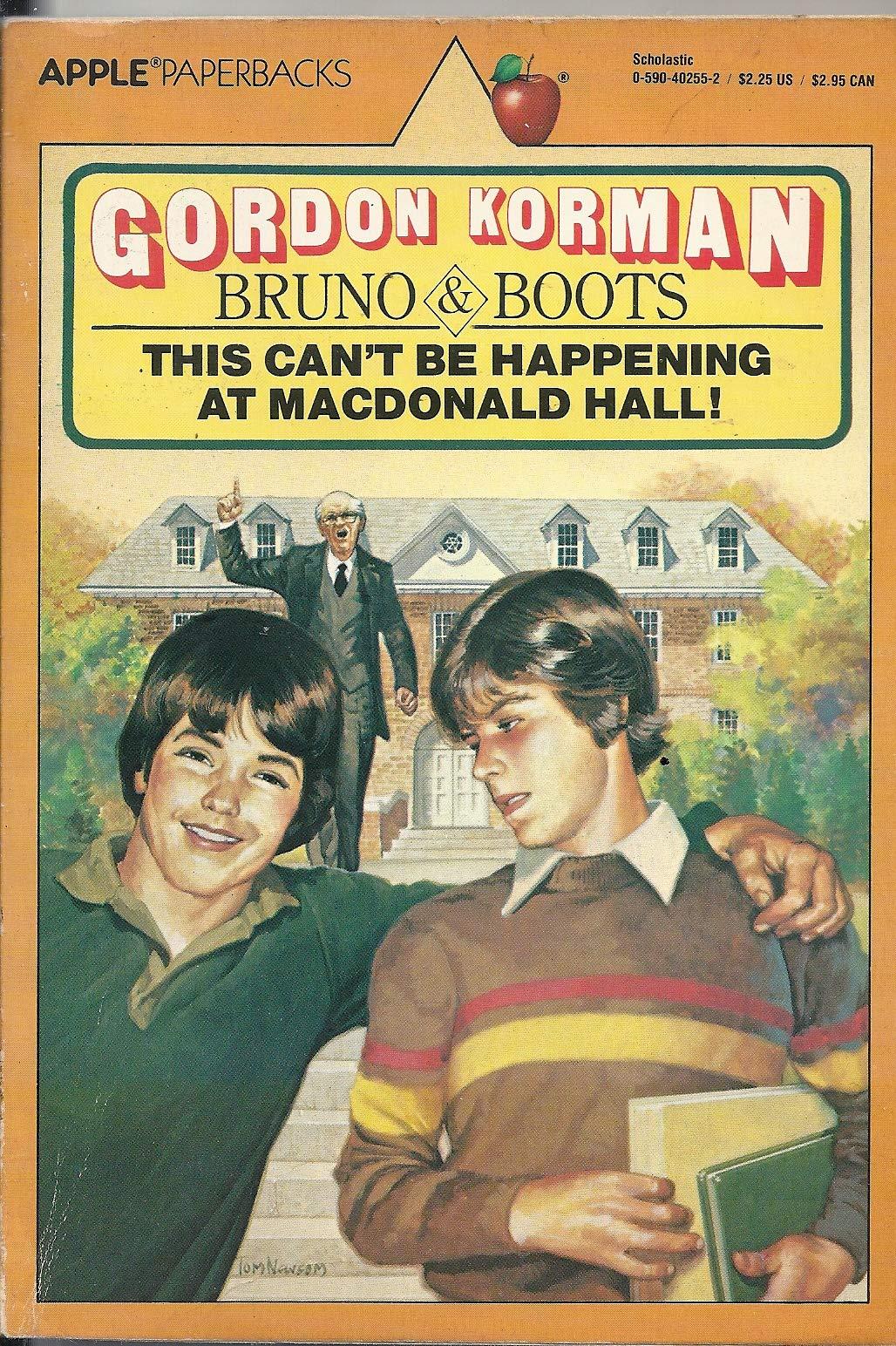 This Cant Be Happening At Macdonald Hall Macdonald Hall 1 By Gordon Korman