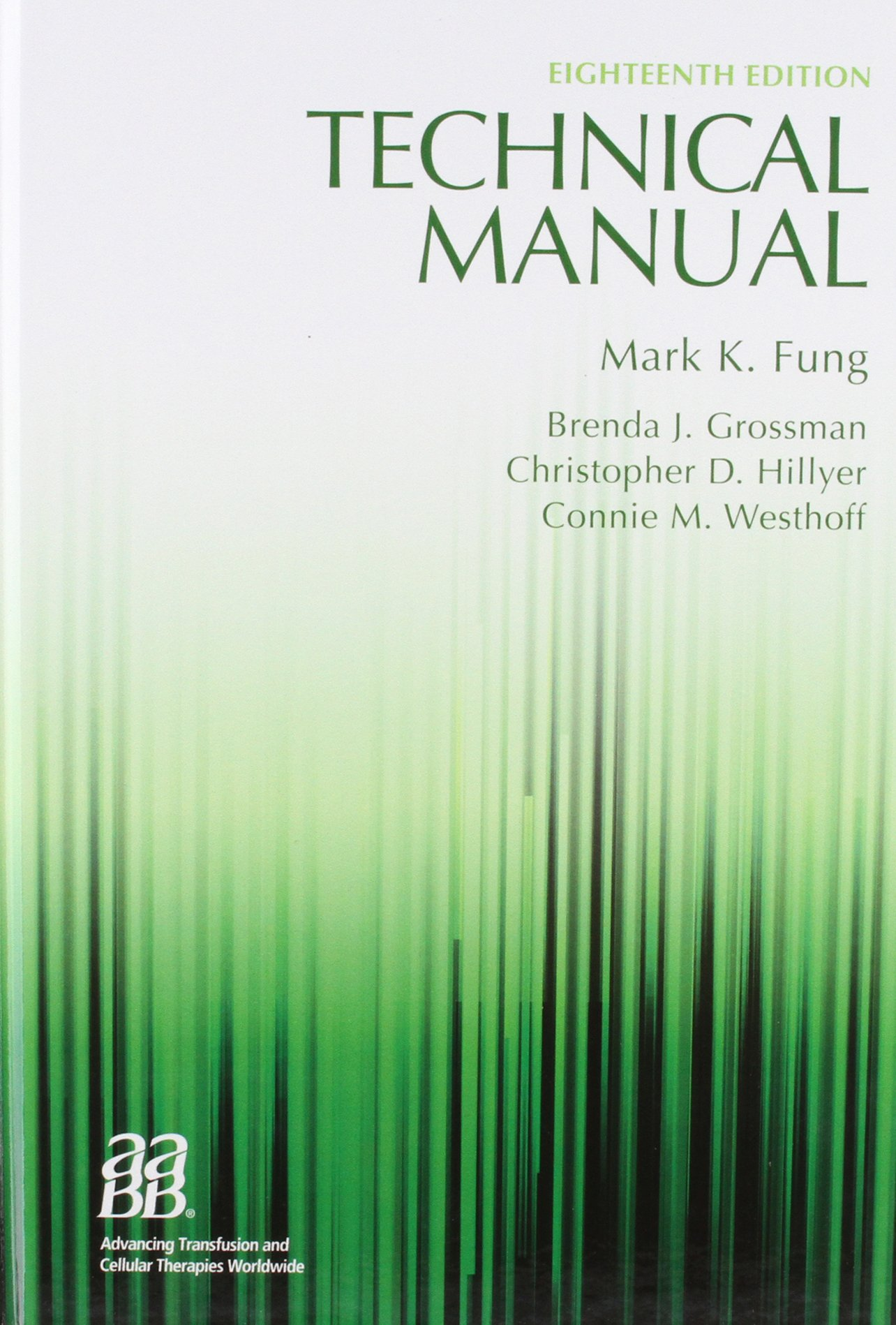 Technical Manual (Aabb) (Technical Manual of the American Assoc of Blood  Banks): Amazon.co.uk: John D Roback, Mark K Fung Ed.: 9781563958885: Books