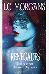 Renegades: Book 5 in the Invasion Day series Kindle Edition
