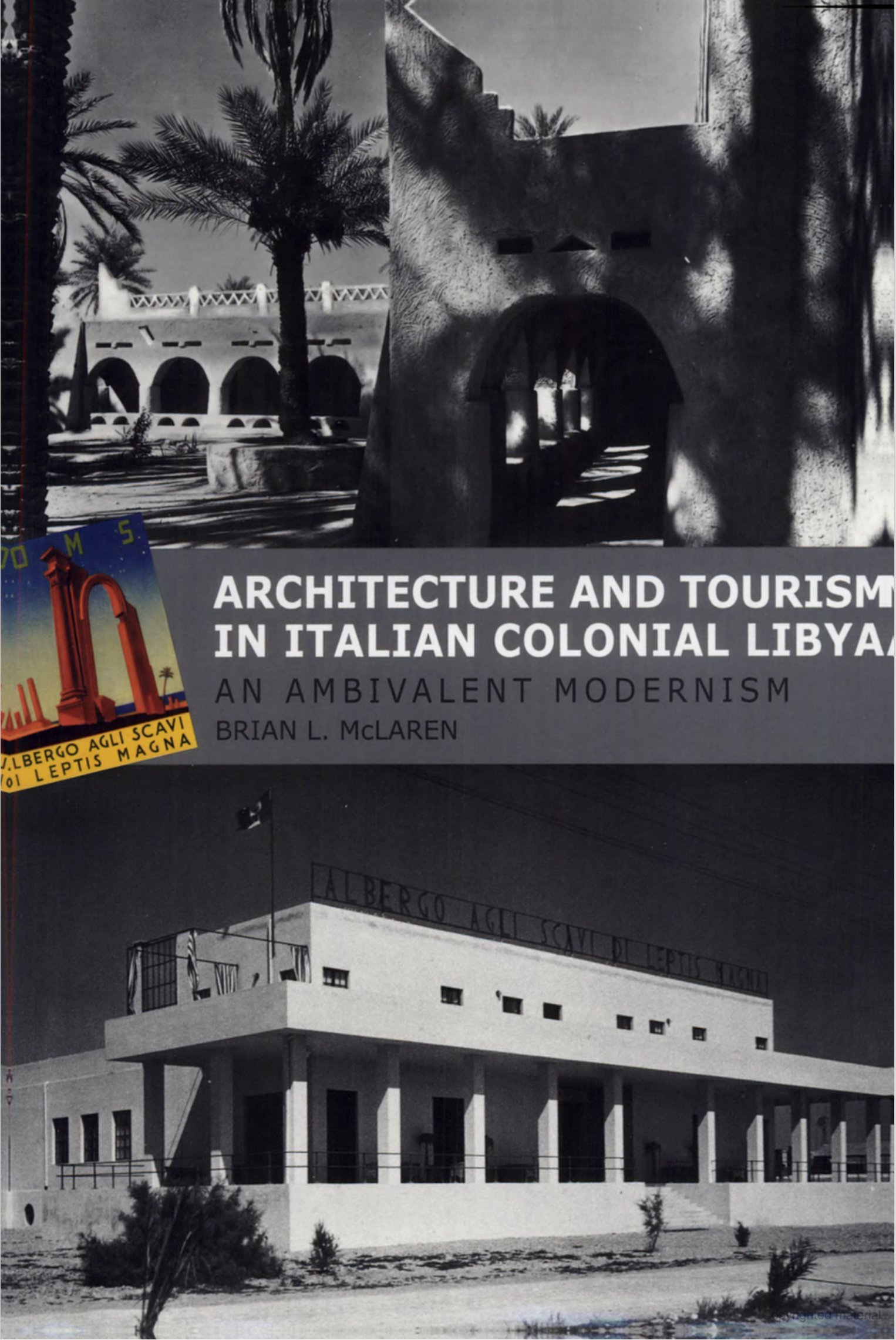 Architecture and tourism in italian colonial libya an ambivalent architecture and tourism in italian colonial libya an ambivalent modernism studies in modernity and national identity brian l mclaren 9780295741413 fandeluxe Gallery